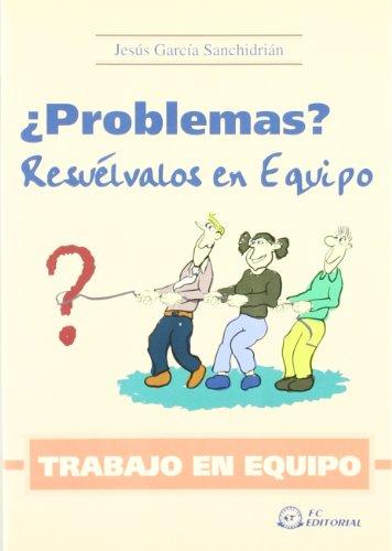 Problemas?, resuélvalos con su equipo: Jesús García Sanchidrián