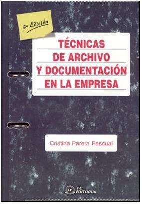 9788496169340: Tecnicas de archivo y documentacion en la empresa (3ª ed.)