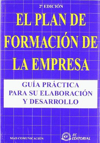 9788496169715: PLAN DE FORMACION DE LA EMPRESA, EL. 2ª ED.
