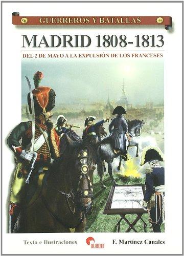 9788496170872: Guerreros y batallas 44 - Madrid 1808-1813