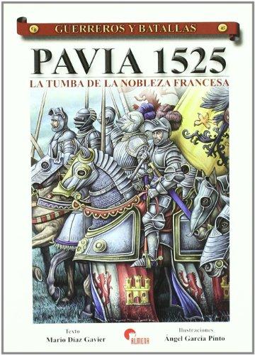 9788496170889: GUERREROS Y BATALLAS 45 - PAVIA 1525 TUMBA NOBLEZA FRANCESA