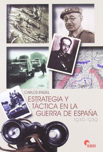 9788496170919: Estrategia y tactica en la Guerra de España 1936-1939
