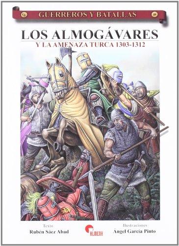 9788496170933: Almogavares y la amenaza turca 1303-1312, los (Guerreros Y Batallas)
