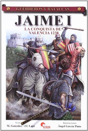 9788496170964: JAIME I LA CONQUISTA DE VALENCIA GUERREROS Y BATALLAS 51