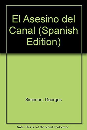 El Asesino Del Canal Spanish Edition Georges Simenon