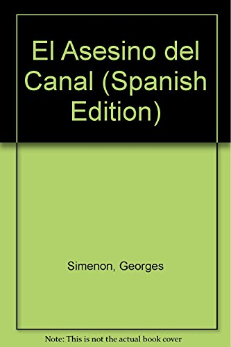 El Asesino del Canal (Spanish Edition) (8496171035) by Simenon, Georges