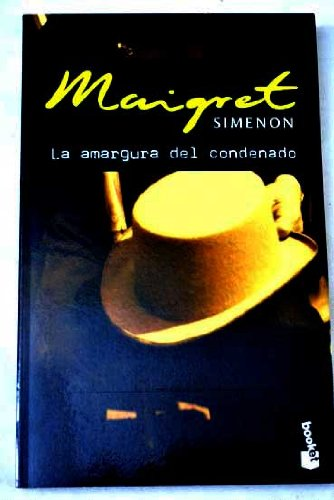 La Amargura del Condenado (Spanish Edition) (8496171108) by Simenon, Georges
