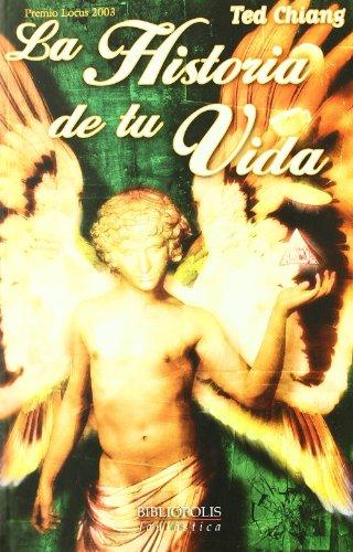 HISTORIA DE TU VIDA, LA (8496173089) by Ted Chiang