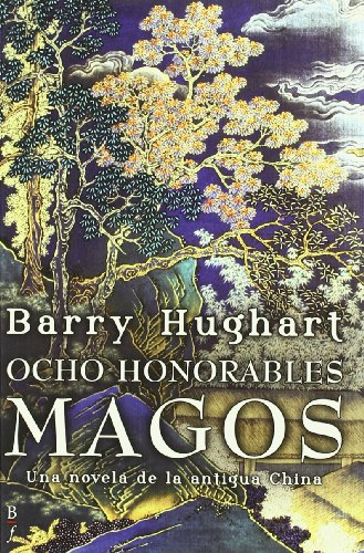 Ocho honorables magos (Bibliópolis Fantástica) (Spanish Edition) (9788496173903) by Hughart, Barry
