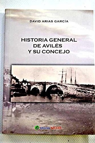 9788496175174: Historia General De Avilés Y Su Concejo