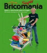 9788496177369: Super-bricomanía : ideas y soluciones para el hogar