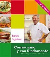 9788496177420: Comer Sano y con Fundamento: 200 Recetas para Ciudarse Disfrutand o (Nueva Edicion Actualizada)
