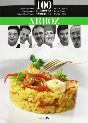100 maneras de cocinar arroz: Arguiñano, Karlos; Arguiñano,