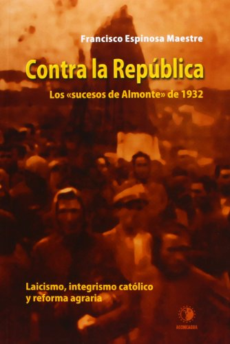Contra la República : los sucesos de: Francisco Espinosa Maestre