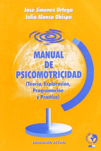 9788496182387: Manual de Psicomotricidad. (Teoria, Exploracion, Programacion y Practica)