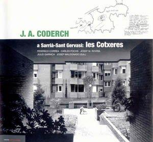 9788496185944: J.A.Coderch: A Sarria Sant Gervasi - Les Cotxeres (English, Catalan and Spanish Edition)