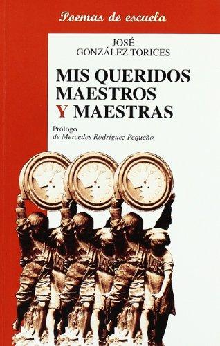 9788496186156: Mis queridos maestros y maestras: Poemas de escuela