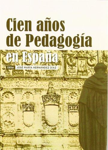 9788496186620: Cien años de pedagogía en España