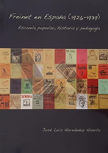 9788496186781: Freinet en España (1926-1939): Escuela popular, historia, pedagogía