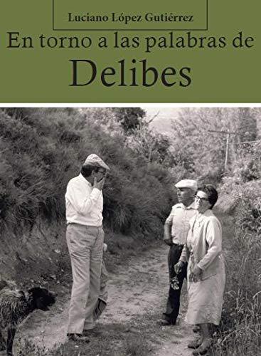 9788496186910: En torno a las palabras de Delibes