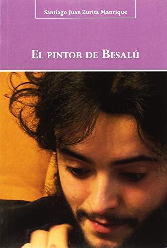 PINTOR DE BESALÚ, EL.: Santiago Juan Zurita