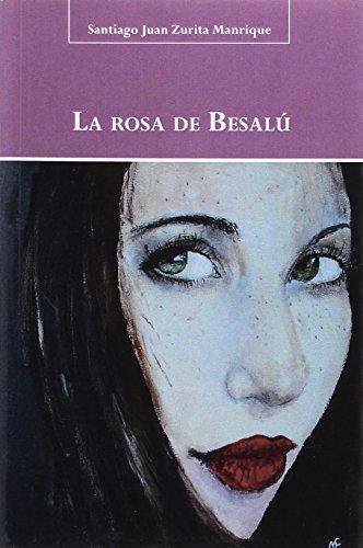 ROSA DE BESALÚ, LA.: Santiago Juan Zurita