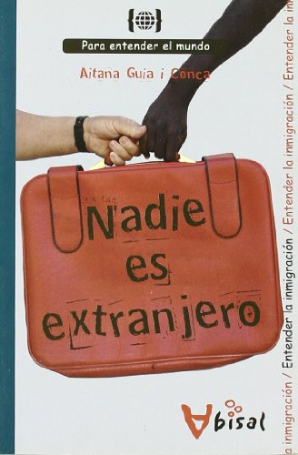 Nadie Es Extranjero/ Nobody is Abroad (Paperback) - Aitana Guia I Conca
