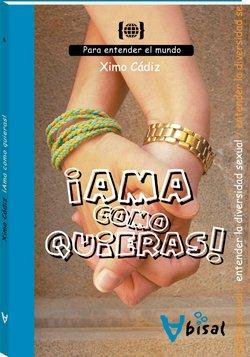 9788496187757: Ama como quieras!/ Love the Way you Want to (Para Entender El Mundo) (Spanish Edition)