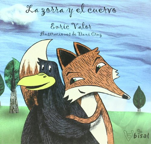 La zorra y el cuervo/ The Fox and the Crow (Hardback) - Enric Valor