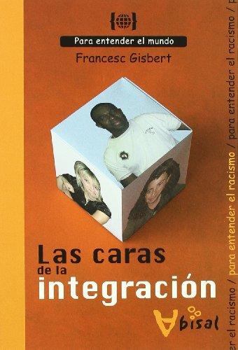 Las caras de la integración - Gisbert, Francesc