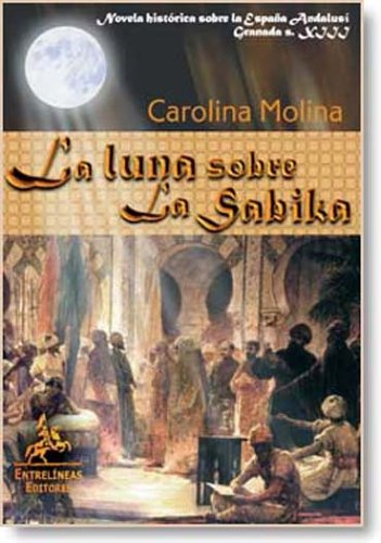 9788496190016: La Luna Sobre La Sabika/ the Moon over Sabika (Spanish Edition)