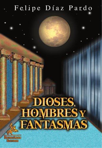 9788496190313: Dioses, hombres y fantasmas (Spanish Edition)