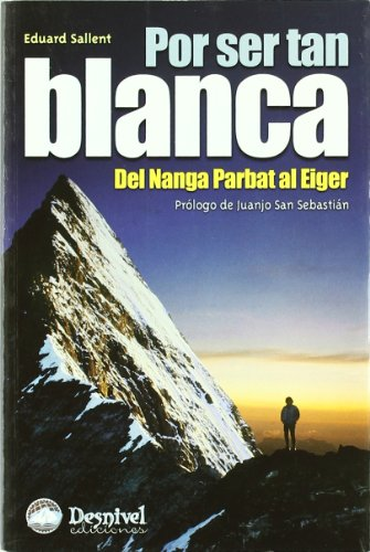 9788496192270: Por ser tan Blanca - del nanga parbat al eiger