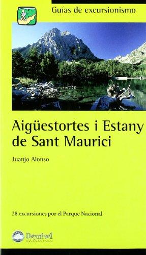 9788496192416: Aigüestortes i Estany de Sant Maurici : 28 excursiones por el parque nacional