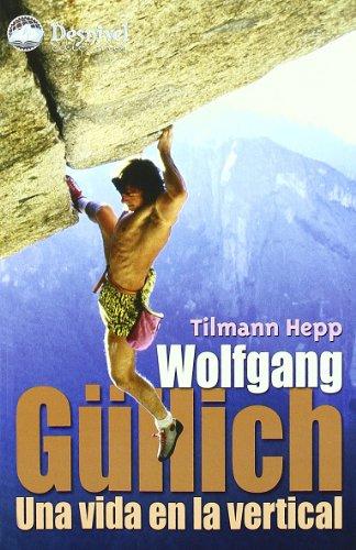 9788496192577: Wolfgang Güllich : una vida en la vertical