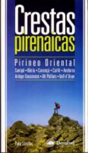9788496192775: Crestas pirenaicas : Pirineo Oriental