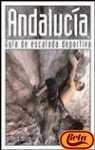9788496192942: Andalucía : guía de escalada deportiva (español-inglés)