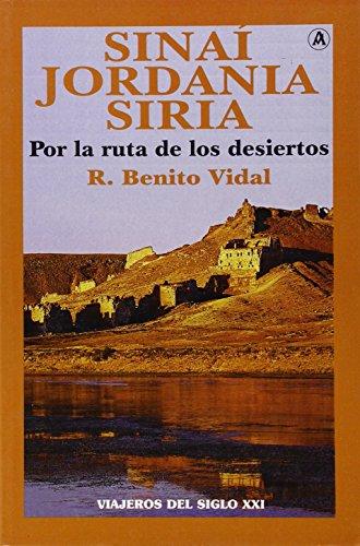 9788496196216: SINAI, JORDANIA, SIRIA POR LA RUTA DE LOS DESIERTOS