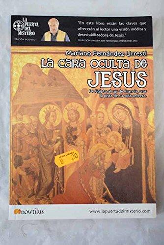 9788496200180: La cara oculta de Jesús: enigmas de la historia