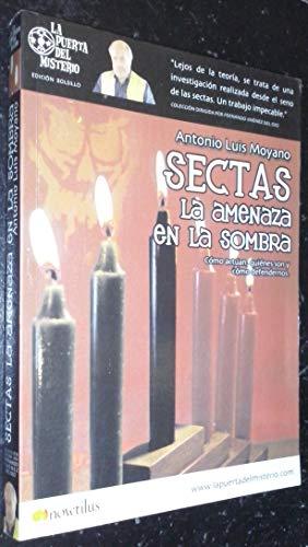 Sectas La Amenaza En La Sombra: Antonio Luis Moyano