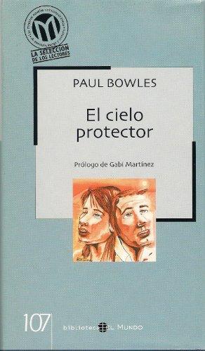 9788496200548: El cielo protector / Paul Bowles ; traducción de Aurora Bernárdez