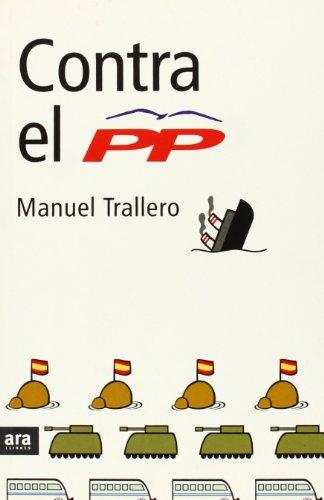 9788496201026: Contra El Partit Popular (Serie A D'Ara Llibres)
