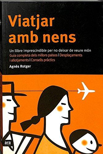 9788496201255: Viatjar amb nens: un llibre imprescindible per no deixar de veure món