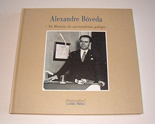 9788496203419: Alexandre boveda : una historia donacionalismo galego