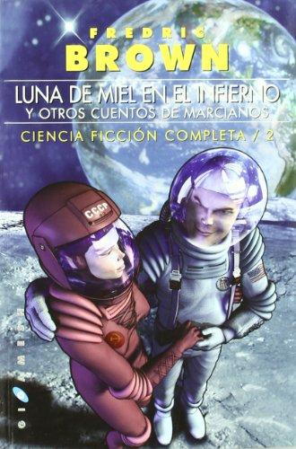 9788496208049: Ciencia ficción completa: Luna de miel en el Infierno, y otros cuentos de marcianos: 2 (Gigamesh Ficción)