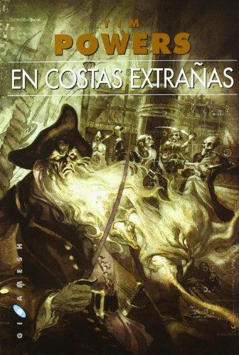 EN COSTAS EXTRAÑAS El clásico de la piratería delautor de Las puertas de Anubis (8496208192) by TIM POWERS