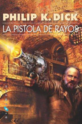 9788496208292: La pistola de rayos (Gigamesh Ficción)