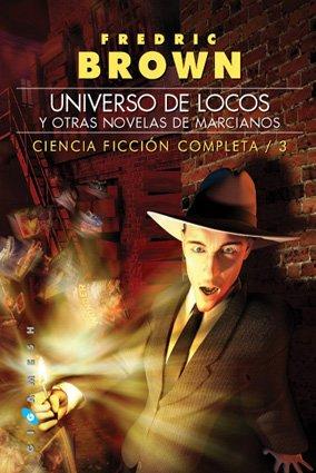 9788496208469: UNIVERSO DE LOCOS, Y OTRAS NOVELAS DE MARCIANOS CIENCIA FICCION COMPLETA 3