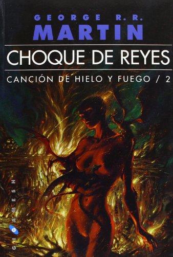 9788496208971: Choque de reyes.Cancion de hielo y fuego.Libro Segundo (Rústica)