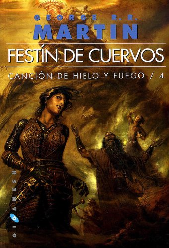 9788496208995: Canción de hielo y fuego: Festín de cuervos rustica n.e.: 4 (Gigamesh Ficción)